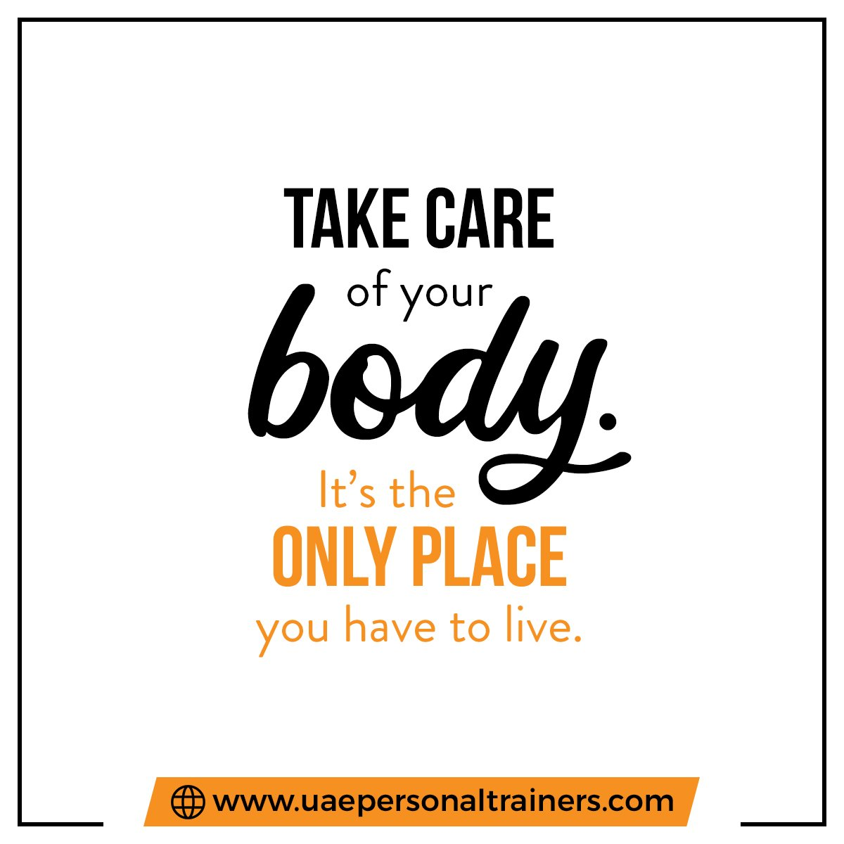 Take Care Of Your Body - UAE Personal Trainers