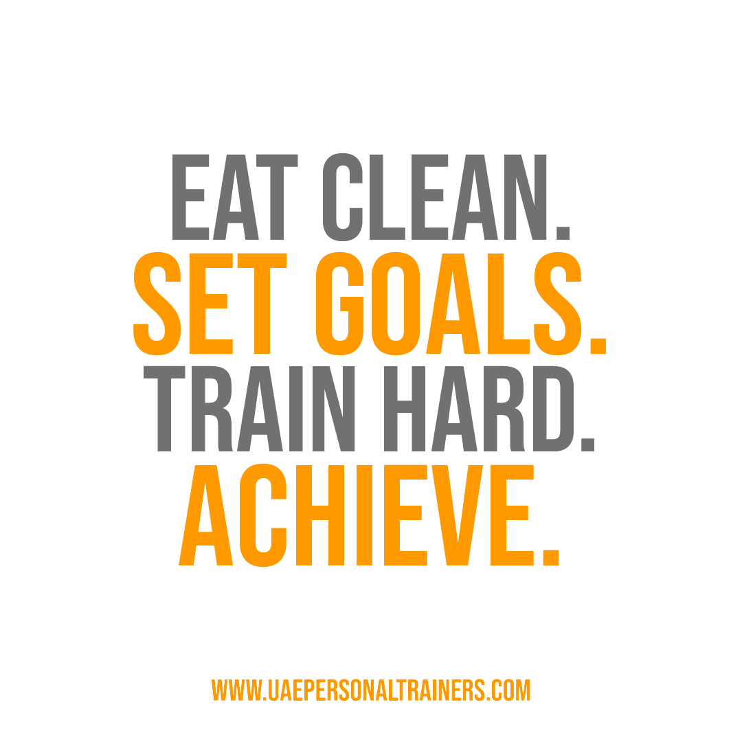 eat clean and set goals inspiration quotes - uae personal trainers